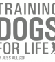 Puppy and Dog Training - Jess Allsop - Training Dogs For Life